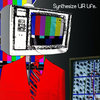 Synthesize UR Life - 2016 Reissue Cover Art