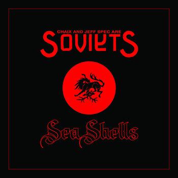 Sea Shells by SOVIETS