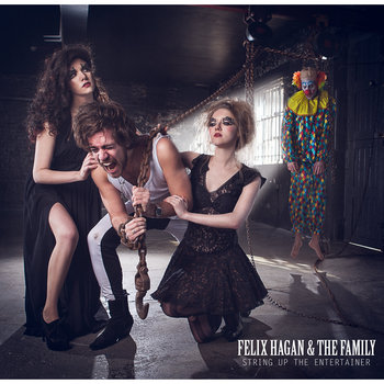String Up The Entertainer by Felix Hagan & The Family