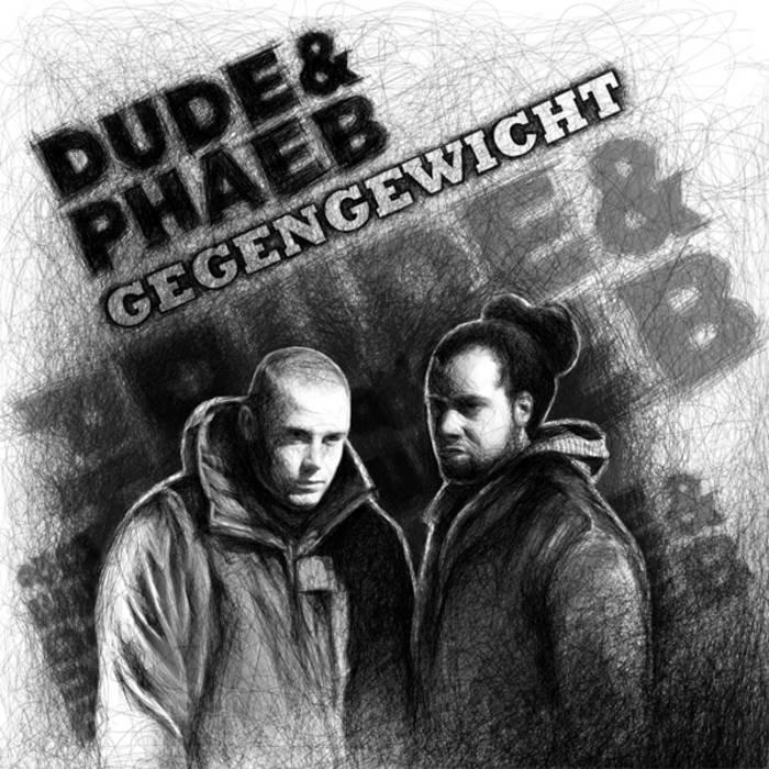 dude&phaeb gegengewicht