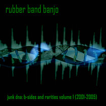 Rubber Band Banjo - Junk DNA: B-Sides and Rarities Volume 1 (FB014) cover art
