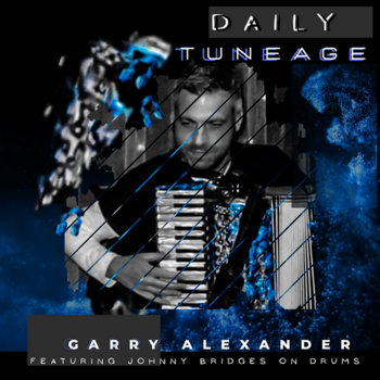 THE DAILY TUNEAGE by Garry Alexander
