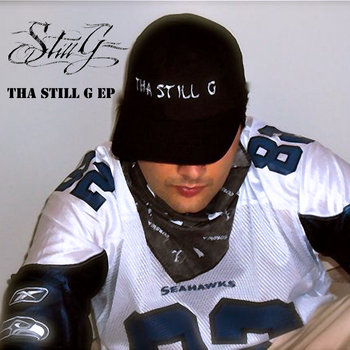 Tha StiLL G EP ( Re-Mastered ) by StiLL G