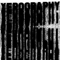 Xerography - Unauthorized Editions EPv1 cover art