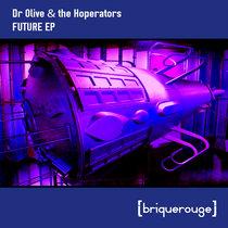 [BR153] : Dr Olive & The Hoperators - Future ep cover art
