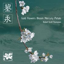 Gold Flowers Bloom Mercury Petals cover art