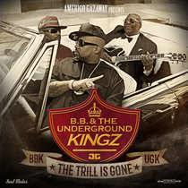 B.B. & The Underground Kingz: The Trill Is Gone [Clean Edits] cover art
