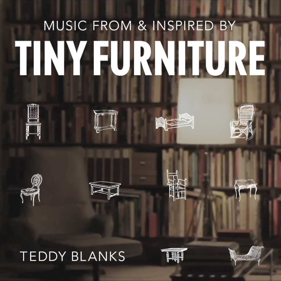 Music From Inspired By Tiny Furniture Teddy Blanks
