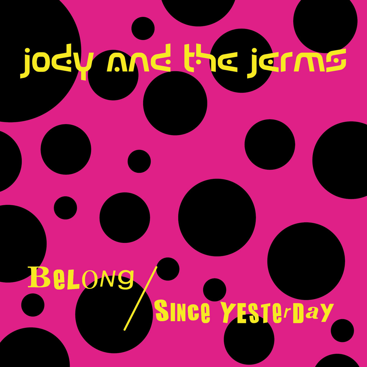 Since Yesterday by Jody and the Jerms