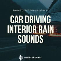 Car Interior Rain Sound Library! Driving In Rain Sound Effects cover art