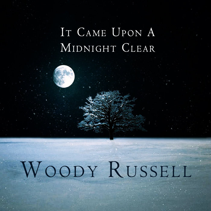 It Came Upon A Midnight Clear by Woody Russell