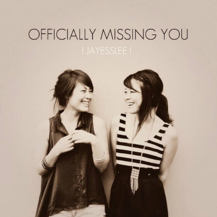 Officially Missing You | Jayesslee
