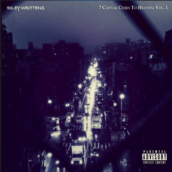 7 Capital Cities To Heaven: Vol.1 by Riley Writtens