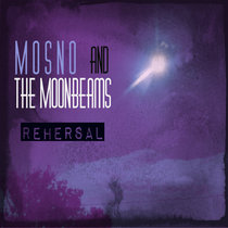 Mosno & The Moonbeams [REHEARSAL] cover art