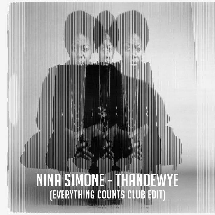 Nina Simone – Thandewye (Everything Counts Club Edit)