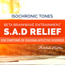 S.A.D Relief -Brainwave Entrainment for Symptoms of Seasonal Affective Disorder cover art