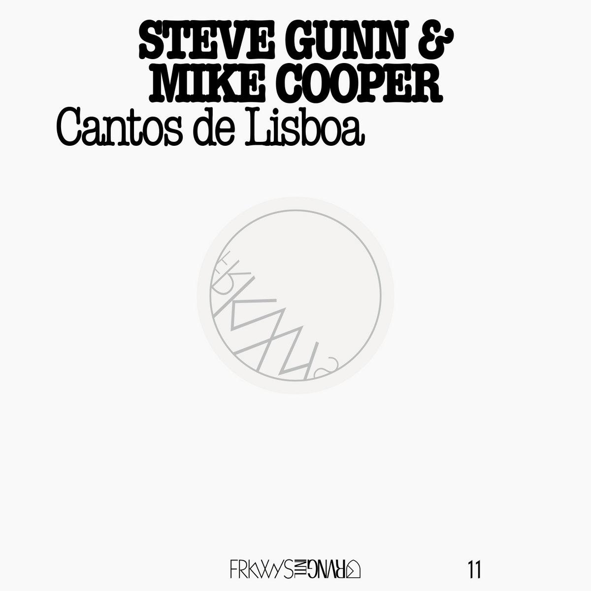 FRKWYS Vol. 11: Steve Gunn & Mike Cooper - Cantos de Lisboa | RVNGIntl.