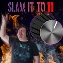 Slam It To 11 cover art