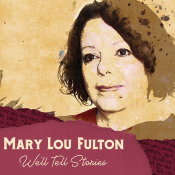 We'll Tell Stories by Mary Lou Fulton
