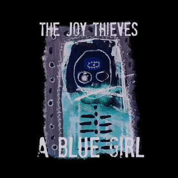 The Joy Thieves - A Blue Girl by The Joy Thieves