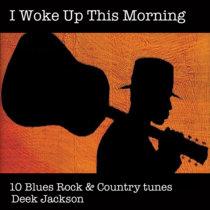 I Woke Up This Morning - Album cover art