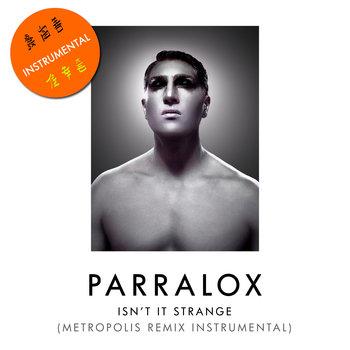Parralox - Isn't It Strange (Metropolis Remix Instrumental)