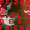 Pfizer is a Girl's Bestfriend Cover Art