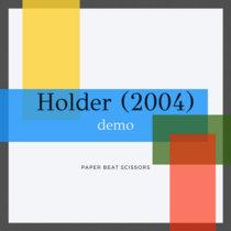 Holder (2004) demo cover art