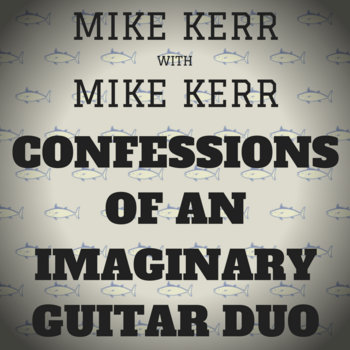 Confessions of an Imaginary Guitar Duo by Michael Thomas Kerr