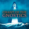 Chant of the Gnostics