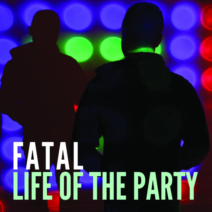 Life of the party, by Fatez