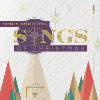 Songs of Christmas by Randy Bonifield/Christ Community Church