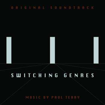 Switching Genres (Original Soundtrack) by Paul Terry
