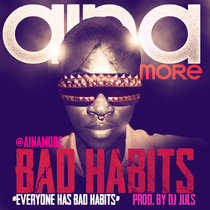 Aina More - Bad Habits (Prod. By Dj Juls) cover art
