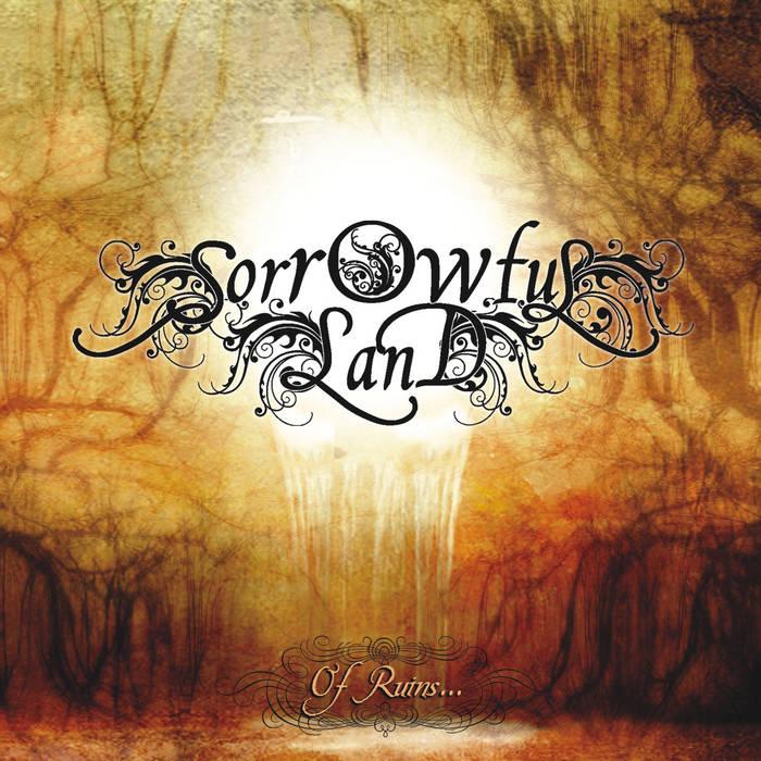 Дебютный альбом SORROWFUL LAND - Of Ruins… (2016)