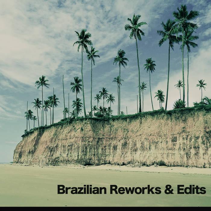 Brazilian Reworks