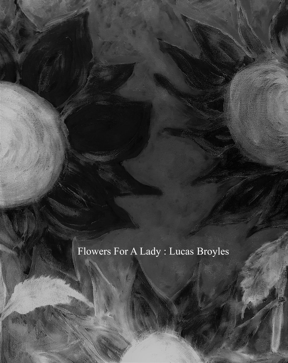 Flowers For A Lady. by Lucas Broyles