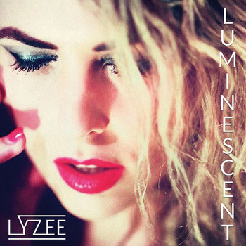 Luminescent - EP by LYZEE