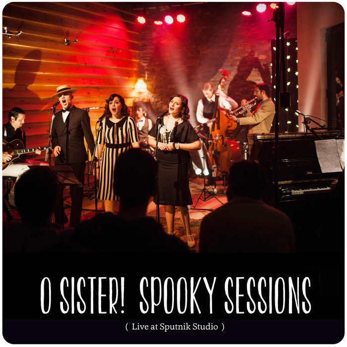 Spooky Sessions (live EP, 2014), by O Sister!