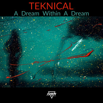 A Dream Within A Dream EP by Teknical