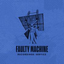 Faulty Machine Recordings Service: April 2020 cover art