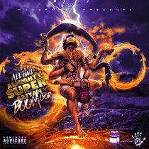 All Hail Almighty Super Saiyan Boom God   Chopped x Screwed cover art