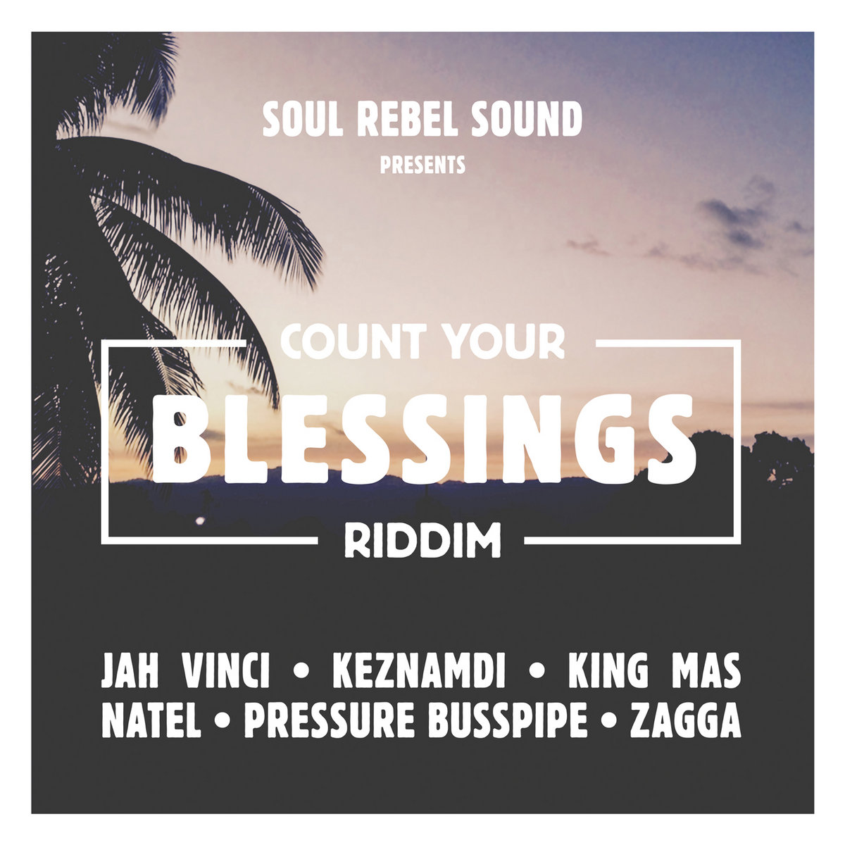 Count Your Blessings Riddim | Evidence Music