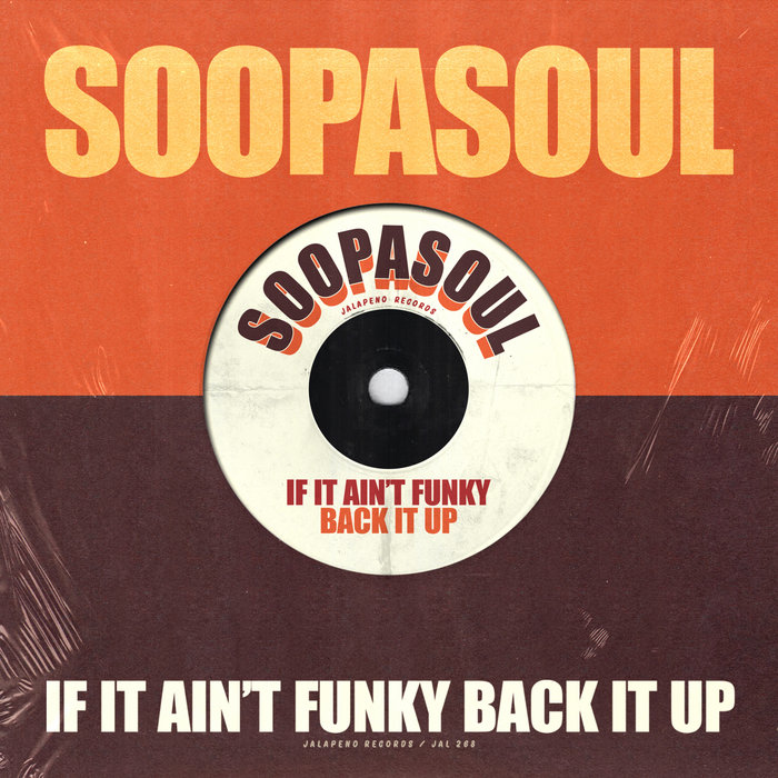 If It Aint Funky Back It Up Soopasoul