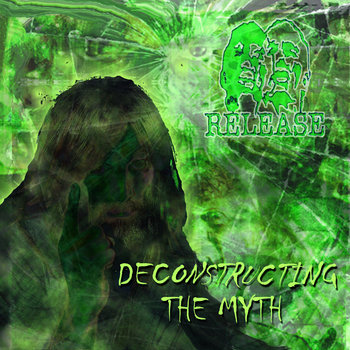 Deconstructing the Myth by Release
