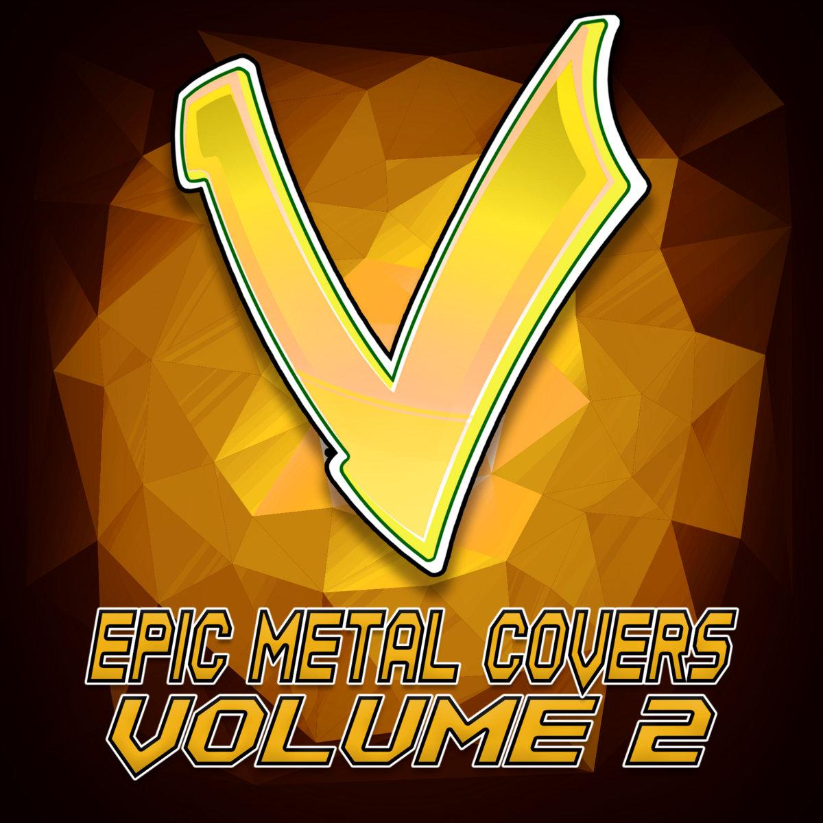 Epic Metal Covers, Vol  1 | Little V