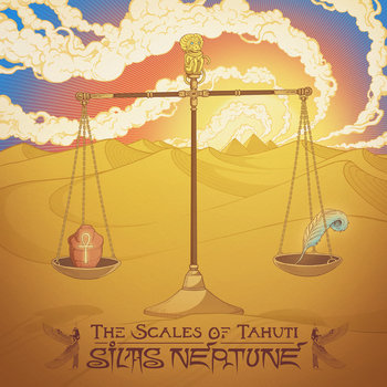 The Scales of Tahuti by Silas Neptune