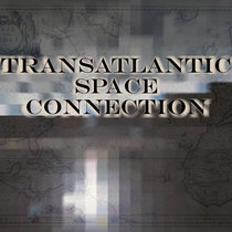 Transatlantic Space Connection cover art