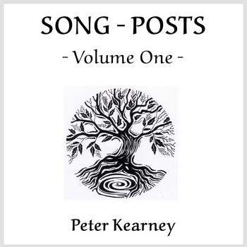 SONG-POSTS VOLUME ONE - 15 Tracks by Peter Kearney