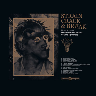 Strain Crack & Break: Music From The Nurse With Wound List Volume One main photo